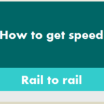 Rail to rail to accelerate